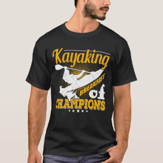 Kayaking Breakfast of Champions T-shirt