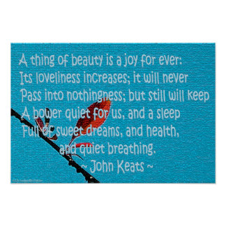 """Keats """"a thing of beauty is a joy for ever"""" poster"""