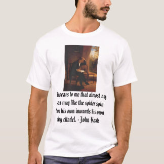 keats, It appears to me that almost any man may... T-Shirt