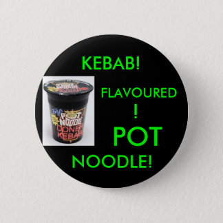 KEBAB! FLAVOURED! POT NOODLE!(GREEN) 2 INCH ROUND BUTTON