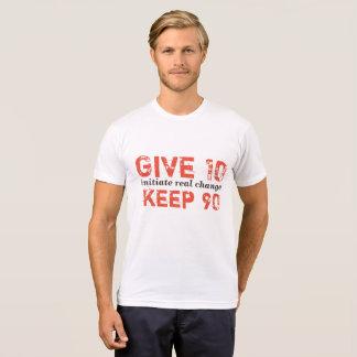 keep 90 give 10 T-Shirt