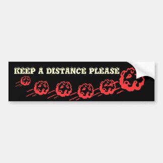 KEEP a safe distance please Bumper Stickers