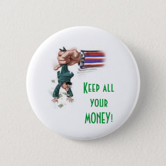 KEEP ALL YOUR MONEY! - TAX MATTERS 4U, LLC. 2 INCH ROUND BUTTON
