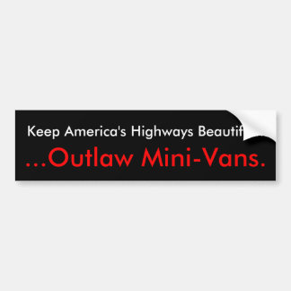 Keep America's Highways Beautiful..., ...Outlaw... Bumper Sticker
