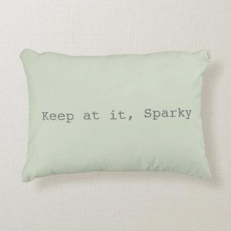 Keep at it, Sparky Throw Pillow