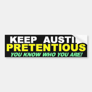 KEEP AUSTIN PRETENTIOUS BUMPER STICKER