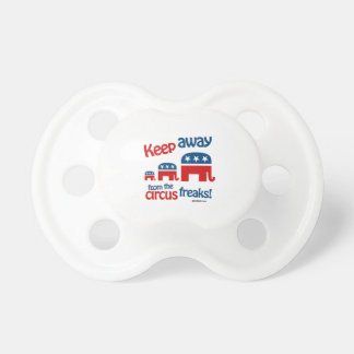 Keep Away from the circus freaks Baby Pacifiers
