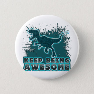 Keep Being Awesome 2 Inch Round Button