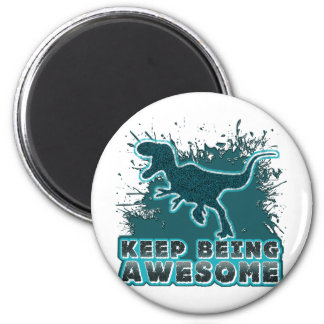 Keep Being Awesome 2 Inch Round Magnet