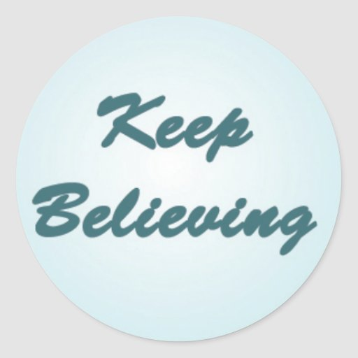 Keep Believing on Blue Sticker