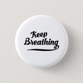 Keep Breathing 1 Inch Round Button