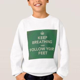 Keep Breathing and Follow Your Feet Sweatshirt