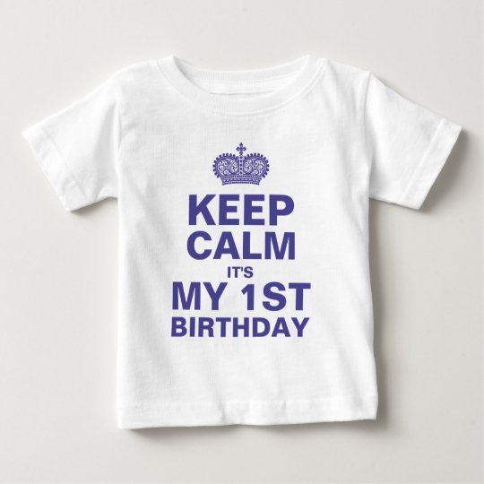 KEEP CALM 1ST BIRTHDAY BABY BOY BABY T-Shirt
