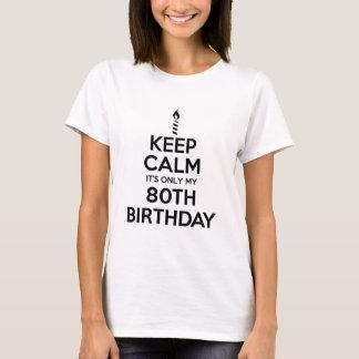 Keep Calm 80th Birthday T-Shirt