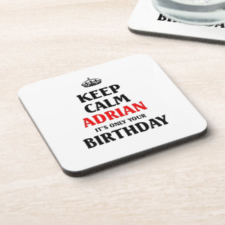 """Keep calm Adrian it""""s only your birthday Drink Coasters"""