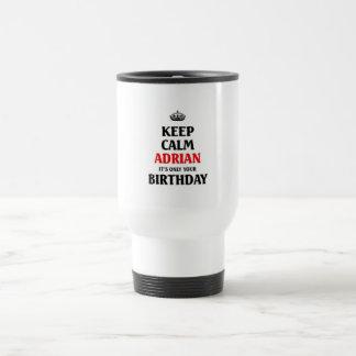 "Keep calm Adrian it""s only your birthday Travel Mug"