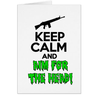 Keep Calm & Aim For The Head Card