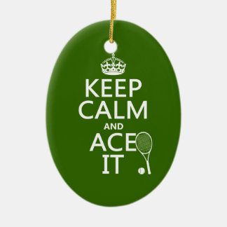 Keep Calm and Ace It (tennis) (in any color) Ceramic Ornament