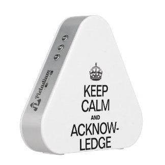 KEEP CALM AND ACKNOWLEDGE SPEAKER