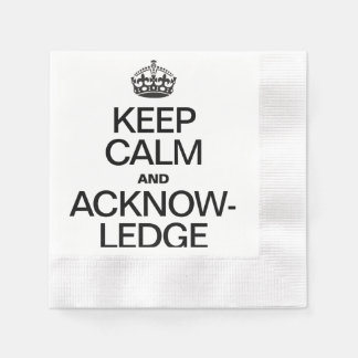 KEEP CALM AND ACKNOWLEDGE PAPER NAPKINS