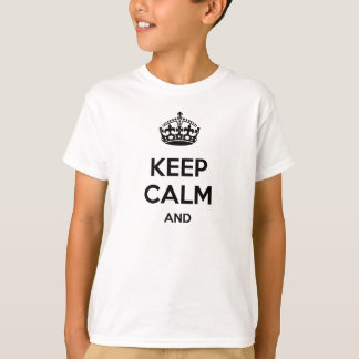 Keep calm and ... add your own text here! T-Shirt