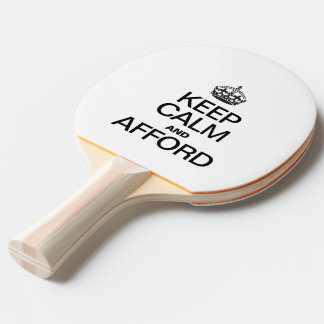 KEEP CALM AND AFFORD Ping-Pong PADDLE