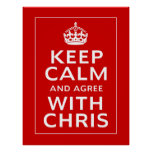 Keep Calm And Agree With Chris