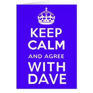 Keep Calm And Agree With Dave ~ U.K Politics Card