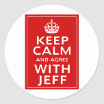 Keep Calm And Agree With Jeff Stickers