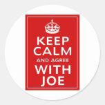 Keep Calm And Agree With Joe