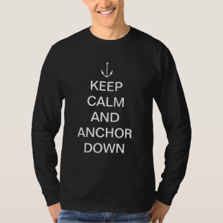 Keep calm and anchor down T-Shirt