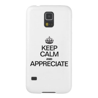 KEEP CALM AND APPRECIATE CASE FOR GALAXY S5