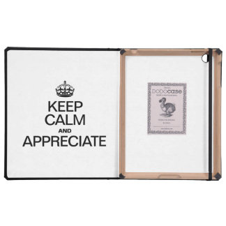 KEEP CALM AND APPRECIATE CASE FOR iPad
