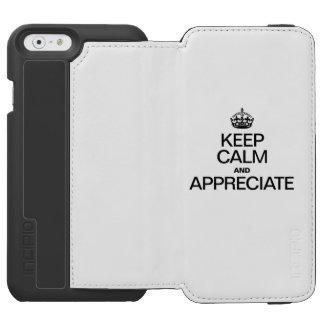 KEEP CALM AND APPRECIATE INCIPIO WATSON™ iPhone 6 WALLET CASE