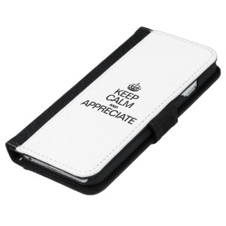 KEEP CALM AND APPRECIATE iPhone 6 WALLET CASE