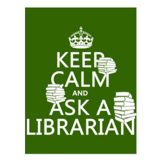Keep Calm and Ask A Librarian (any colour) Postcard