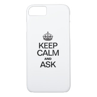 KEEP CALM AND ASK iPhone 7 CASE