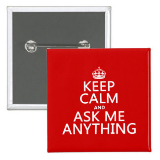Keep Calm and Ask Me Anything (any colour) 2 Inch Square Button