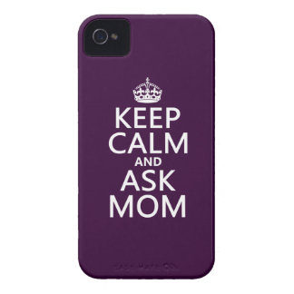 Keep Calm and Ask Mom - all colors iPhone 4 Cases