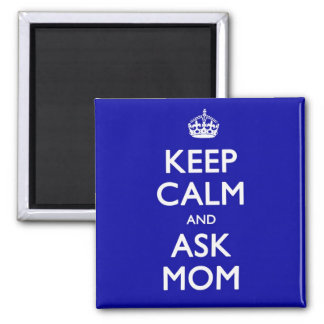 Keep Calm and Ask Mom Square Magnet