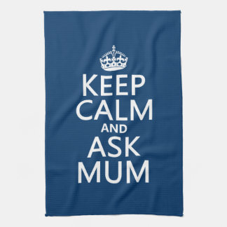 Keep Calm and Ask Mum - All Colours Kitchen Towel