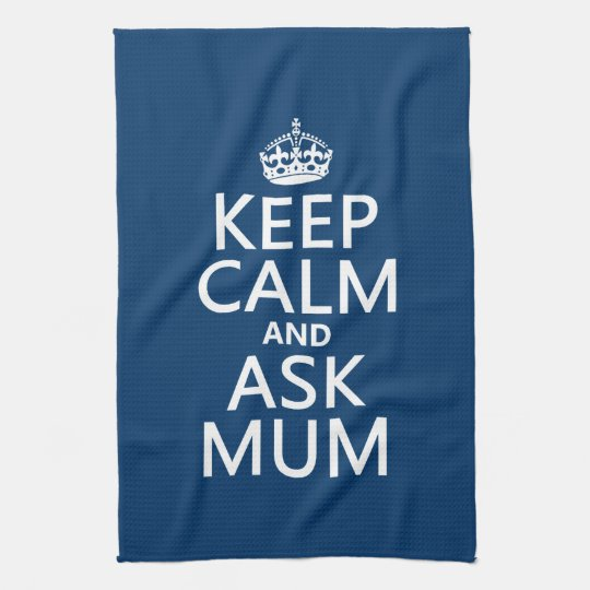Keep Calm and Ask Mum - All Colours Towels