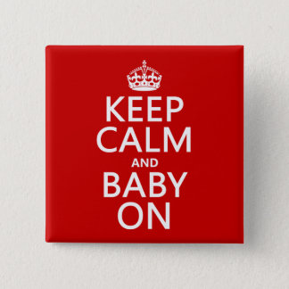 Keep Calm and Baby On (in any color) 2 Inch Square Button