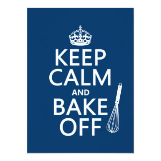 """Keep Calm and Bake Off (cooking) (change colors) 5.5"""" X 7.5"""" Invitation Card"""
