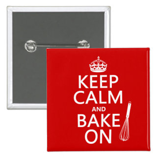 Keep Calm and Bake On (cooking) (customize color) 2 Inch Square Button