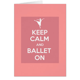 Keep calm and ballet on card