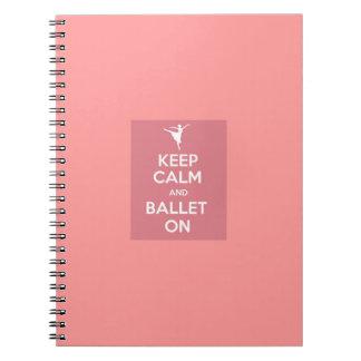 Keep calm and ballet on spiral notebook