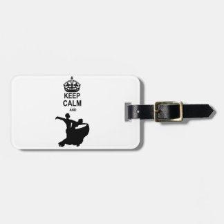 Keep Calm and Ballroom Dance Luggage Tag