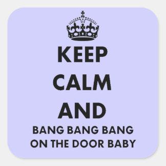 Keep Calm And Bang Bang Square Sticker