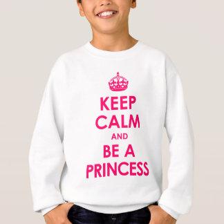 Keep Calm and Be a Princess Girls Sweatshirt